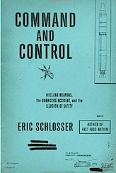 Command and Control by Eric Schlosser