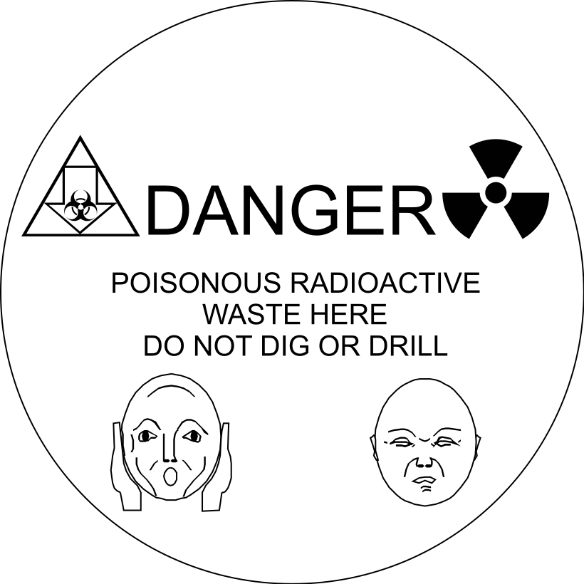 Danger Poisonous Radioactive Waste Here Do Not Dig or Drill